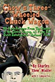 img - for Chow's Three-Wheeled Chuck Wagon: His More Refined Recipes (Chow Winkler Cook Books) (Volume 3) book / textbook / text book
