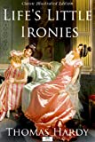 Life's Little Ironies - Classic Illustrated Edition