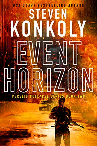 EVENT HORIZON: A Post-Apocalyptic Survival Thriller (The Perseid Collapse Series Book 2) by [Konkoly, Steven]