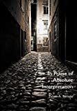 In Praise of Absolute Interpretation, Felino A. Soriano, 0615380131