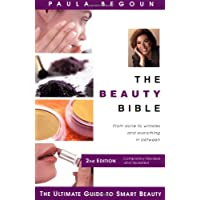 The Beauty Bible: The Ultimate Guide to Smart Beauty, 2nd Edition