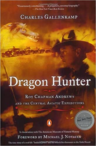 Amazon com: Dragon Hunter: Roy Chapman Andrews and the