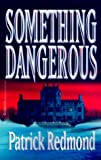 Something Dangerous, Patrick Redmond, 0786889578