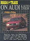 Road and Track on Audi and Auto Union, 1980-86, , 0948207884