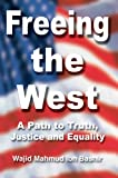 Freeing the West, Wajid Bashir, 0595351433