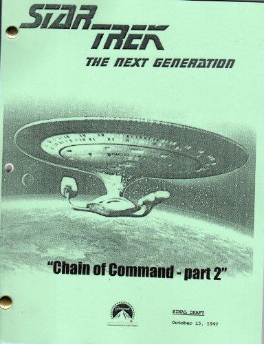Star Trek Script - Chain of Command part 2 (Next Generation - Season 6 - Prod # 40276-237)