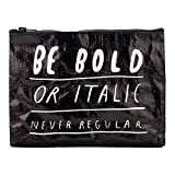 Blue Q Bags, Zipper Pouch, Be Bold or Italic Never Regular