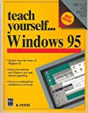 Teach Yourself . . . Windows 95, Stevens, Alan, 1558283838