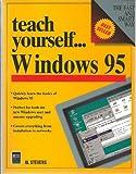 Teach Yourself . . . Windows 95, Stevens, Alan, 1558283838