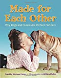 img - for Made for Each Other: Why Dogs and People Are Perfect Partners book / textbook / text book