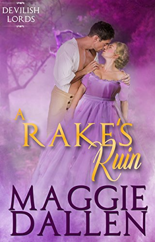 A Rake's Ruin (Devilish Lords Book 1)