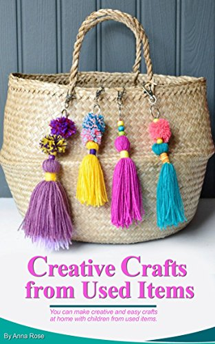 Creative Crafts From Used Items Kindle Edition By Anna Rose