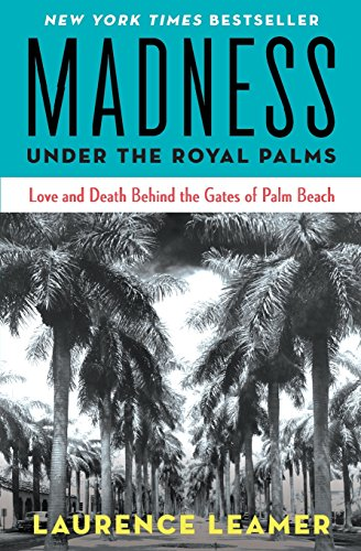Madness Under the Royal Palms: Love and Death Behind the Gates of Palm - In Stores Fl Palm West Beach