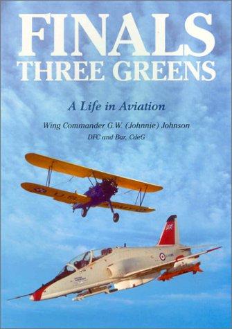 Finals - Three Greens: A Life in Aviation (Cirrus Air Technologies)