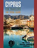 CYPRUS FOR TRAVELERS. The total guide: The comprehensive traveling guide for all your traveling needs. By THE TOTAL TRAVEL GUIDE COMPANY