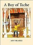 A Boy of Tache, Ann Blades, 0887763502