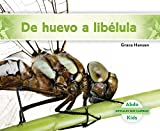 de Huevo a Libxe9;lula (Becoming a Dragonfly) (Animales Que Cambian (Changing Animals)) (Spanish Edition)