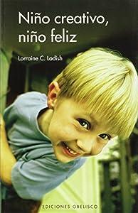 Nino creativo, nino feliz (Spanish Edition) by Lorraine C. Ladish (2008-09-03)