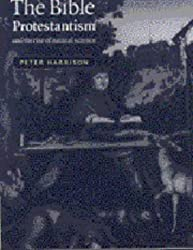The Bible, Protestantism, and the Rise of Natural Science by Peter Harrison (1998-03-13)