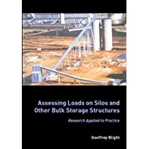 Assessing Loads on Silos and Other Bulk Storage Structures: Research Applied to Practice