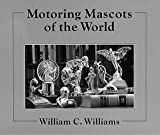 Motoring Mascots of the World (English and French Edition)