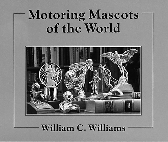 Motoring Mascots of the World (English and French Edition) by Graphic Arts Center Publishing Company