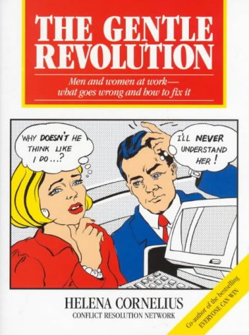 The Gentle Revolution: Men and Women at Work-What Goes Wrong and How to Fix It - Helen Cornelius