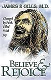 Believe and Rejoice, James P. Gills, 1591856086