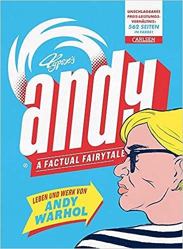 Andy A Factual Fairytale Leben Und Werk Von Andy Warhol Amazon