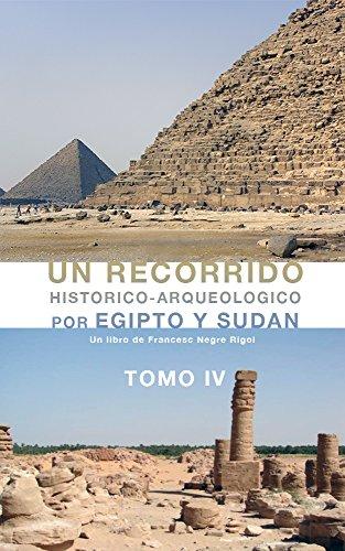 Descargar Libro Un Recorrido Histórico-arqueologico Por Egipto Y Sudan: Tomo 4 Francesc Negre Rigol