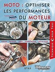 Moto, optimiser les performances du moteur : Outillage, Préparation, Moteur, Lubrification, Trucs et astuces