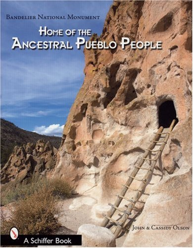 Read Online Bandelier National Monument: Home of the Ancestral Pueblo People (Schiffer Books) PDF