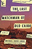 img - for The Last Watchman of Old Cairo: A Novel book / textbook / text book
