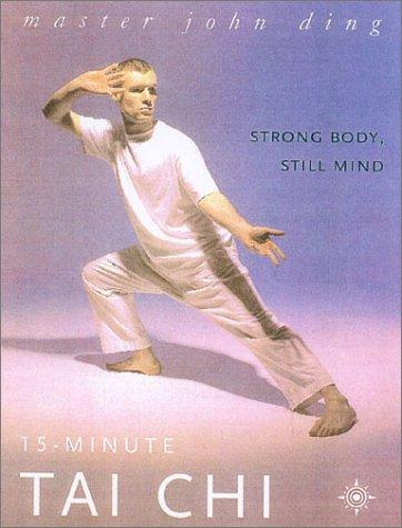 15-Minute Tai Chi: Strong Body, Still Mind (15 Minute) pdf epub