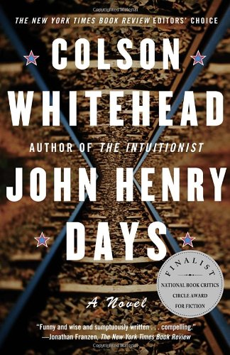 John Henry Days (2001) (Book) written by Colson Whitehead