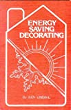 Energy Saving Decorating, Judy Lindahl, 0960303235