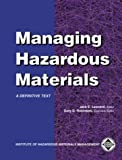 Managing Hazardous Materials : A Definitive Text, Leonard, Jack E. and Robinson, Gary D., 0971922500