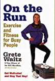 On The Run: Exercise and Fitness for Busy People