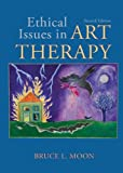 Ethical Issues in Art Therapy, Moon, Bruce L., 0398076278