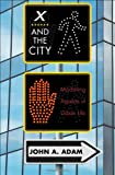 X and the City, John A. Adam, 0691154643