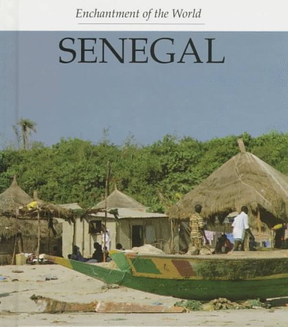 Senegal (Enchantment of the World Second Series)