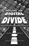 Breaking the Digital Divide, , 0850926726