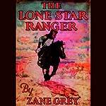 The Lone Star Ranger    Zane Grey