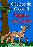 Fábulas de Esopo (Adaptado) (Clásicos griegos nº 2) (Spanish Edition)