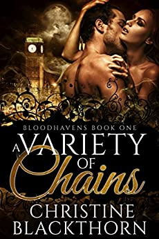 A Variety of Chains (Bloodhavens Book 1) by [Blackthorn, Christine]
