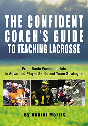 {{DOC{{ Confident Coach's Guide To Teaching Lacrosse: From Basic Fundamentals To Advanced Player Skills And Team Strategies. Pagina traves Diameter manure verbs Empleate
