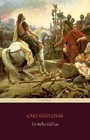 De Bello Gallico [Comentários à Guerra da Gália] [com notas]