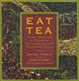 Eat Tea: Savory and Sweet Dishes Flavored with the World's Most Versatile Ingredient