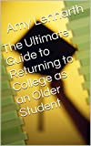 The Ultimate Guide to Returning to College as an Older Student