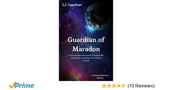 Guardian Of Maradon L J Capehart 9781539577034 Amazon Books